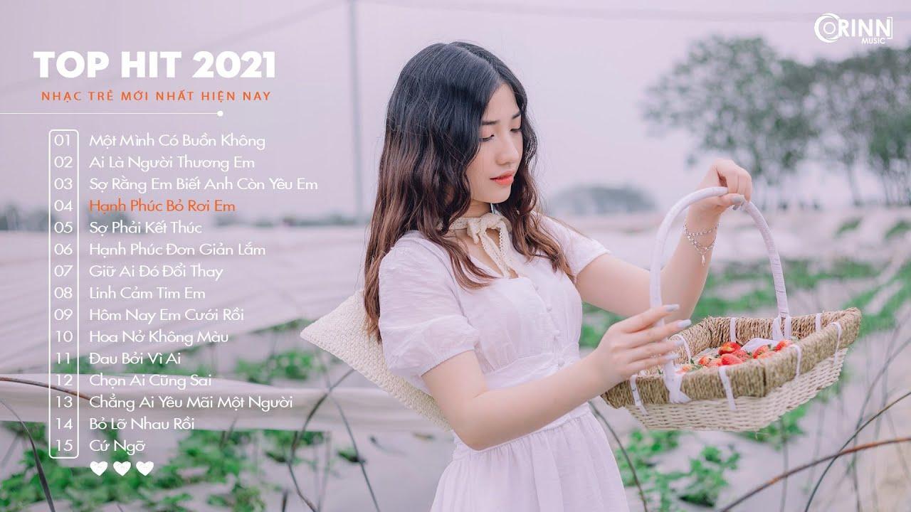Top Hit Nhạc Trẻ 2021 - Một Mình Có Buồn Không x Hạnh Phúc Bỏ Rơi Em - Nhạc Trẻ Hay Nhất Hiện Nay