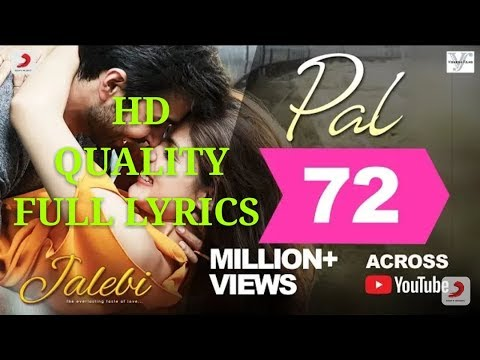 Pal Song Lyrics।jalebi  Arijit Singh  Shreya Ghoshal  Varun Mitra  Rhea Chakraborty