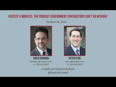 Oct. 28: Fastest 5 Minutes, The Podcast Gov't Contractors Can't Do Without - Crowell & Moring LLP