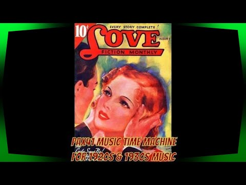 1930s Love Song Music For Me And You  @Pax41