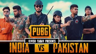 PUBG - INDIA VS PAKISTAN - ELVISH YADAV