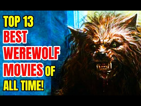 Top 13 Best WEREWOLF Movies Of All Time!