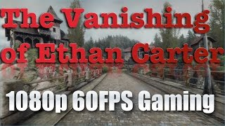 HD 60fps Vanishing of Ethan Carter Gameplay fr