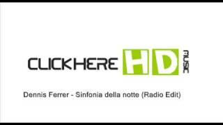 OFFICIAL MUSIC Dennis Ferrer - Sinfonia della notte (radio edit)