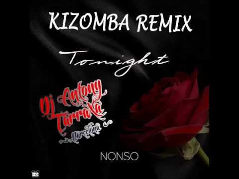 Tonight (Nonso Amadi) Kizomba Remix by Dj Antony TarraXa