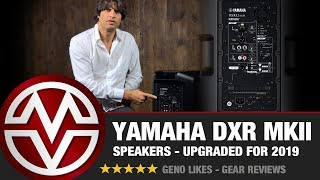 Yamaha DXR MKII Speakers - Upgraded for 2019 - What's the Difference?