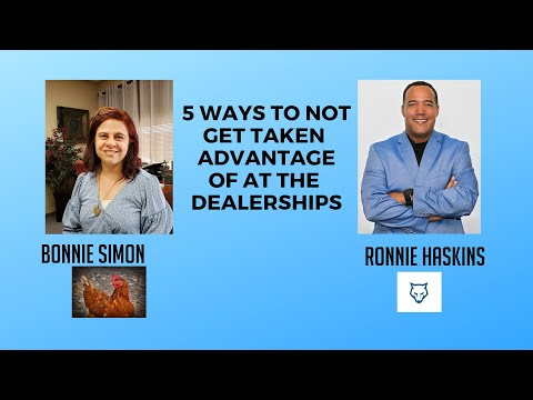 5 WAYS TO NOT GET TAKEN ADVANTAGE OF AT THE DEALERSHIPS