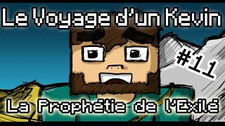 [Film Minecraft] Le Voyage d'un Kevin - Episode 11 : La Prophétie de l'Exilé
