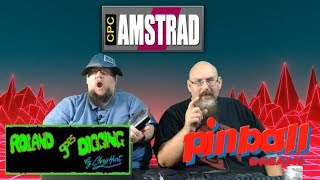 ARG Presents LIVE!  Amstrad CPC - Roland Goes Digging and Pinball Dreams Ep. 89