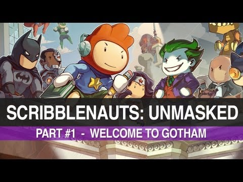 Scribblenauts Unmasked - Part #1 - Welcome To Gotham