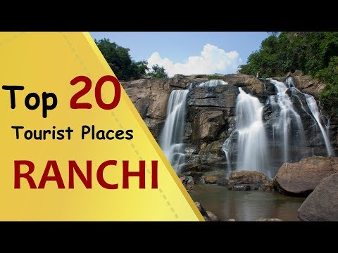"""RANCHI"" Top 20 Tourist Places 