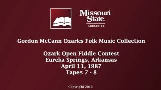 McCann: Ozark Open Fiddle Contest, April 11, 1987, Tapes 7-8