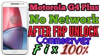 Motorola G4 Plus XT1643 Commserver & No Network Issue After FRP Reset