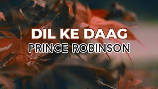 Dil ke Daag (Nothing But The Blood of Jesus) | Prince Robinson | Lyric Video | Hindi Christian Music
