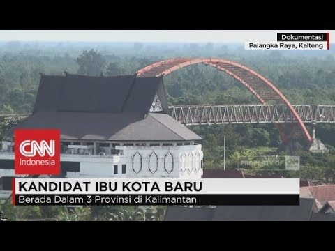 Kajian Ibukota Baru Akan Segera Rampung; Pengganti Ibukota Jakarta