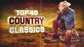 Best Classic Old Country Songs Of All Time - Most Pupolar Country Love Songs Ever