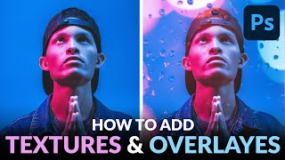 How to Add Textures & Overlays to a Photo in Photoshop