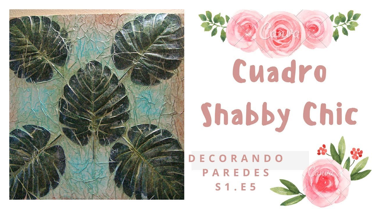 Cuadro shabby chic diy decorando paredes s1 e5 youtube - Cuadros shabby chic ...