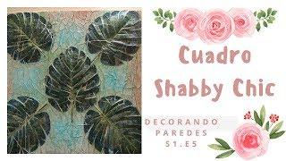 Cuadro Shabby Chic Diy | Decorando Paredes | S1 • E5
