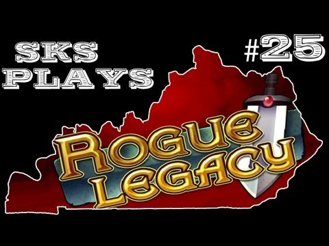 SKS Plays Rogue Legacy Gameplay:  No Death = Money  [Episode 25]