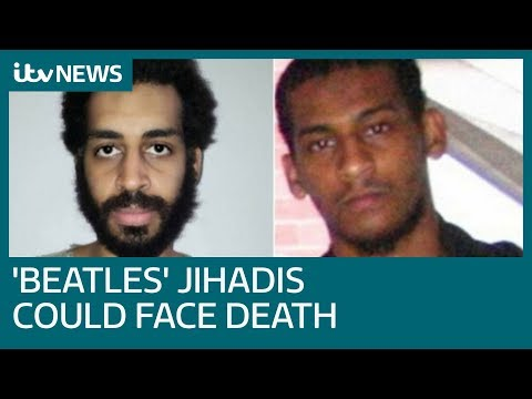 UK prepared for alleged 'Beatles' jihadis to face death penalty in US | ITV News