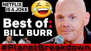 BEST OF BILL BURR | NETFLIX IS A JOKE | REACTION