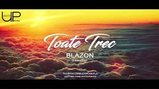 Blazon - Toate Trec Piesa Oficiala