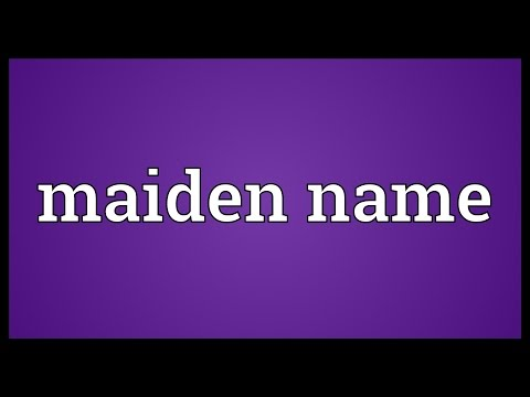 Maiden name Meaning