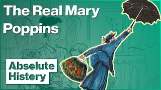 Who Was The Real Mary Poppins? | Absolute History