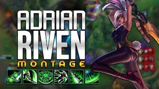 ADRIAN RIVEN New Montage 2018 - High Elo Riven Montage - Best Riven Plays #6