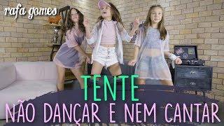 Baixar TENTE NÃO DANÇAR OU CANTAR ft. FitDance Kids | RAFA GOMES
