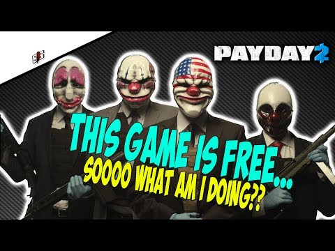 PAYDAY 2 - FREE GAME???? COUNT ME IN!! FIRST TIME PLAYING, COME JOIN!