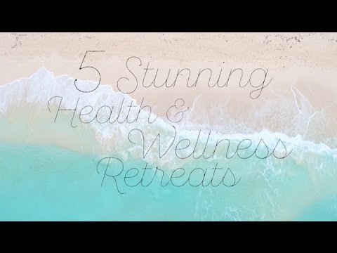 5 Stunning Health & Wellness Retreats