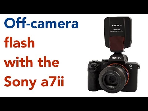 Off Camera Flash with the Sony a7ii and Yongnuo 560 III