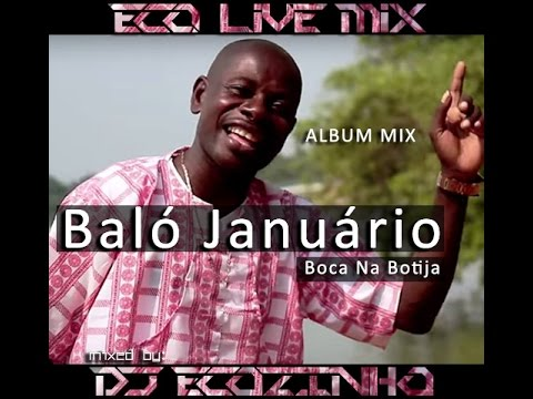 Baló Januário   Boca Na Botija (2014) Album Mix  - Eco Live Mix Com Dj Ecozinho