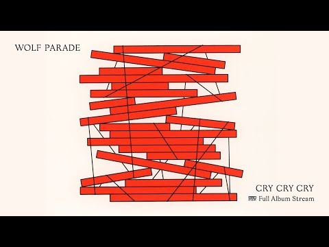 Wolf Parade - Cry Cry Cry [FULL ALBUM STREAM]