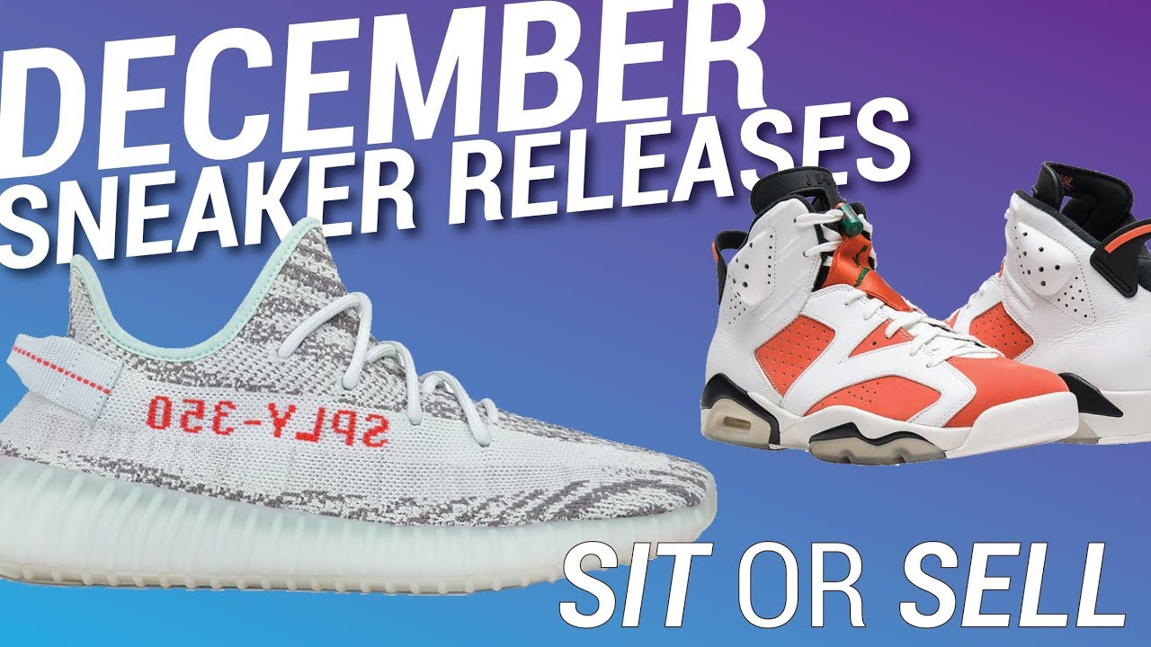 DECEMBER SNEAKER RELEASES: SIT OR SELL