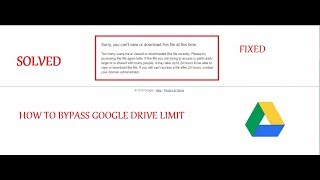 How to Bypass Google Drive Limit| How To Fix Google Drive Error