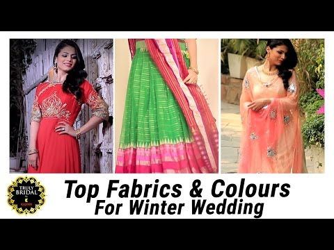 Top 5 Fabrics and Colours For Winter Wedding | Best Bridal Tips
