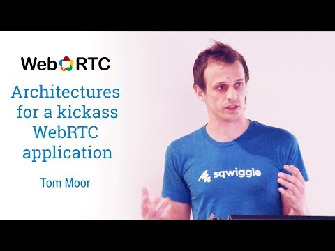 Architectures for a kickass WebRTC application