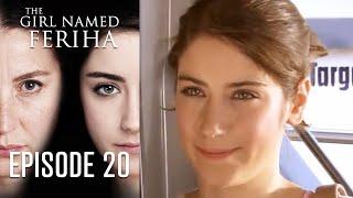 The Girl Named Feriha - Episode 20