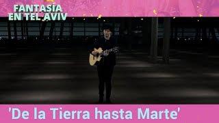 ALFRED GARCÍA canta 'De la Tierra hasta Marte' | Fantasía en Tel Aviv | Eurovisión 2019