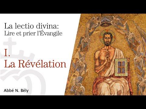 Conférences sur la Lectio Divina - I. La Révélation - par l'abbé Nicolas Bély