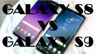 Galaxy S8 v.s Galaxy S9 | Is it worth upgrading(2018) | Fight Of Flagships Ep. 1