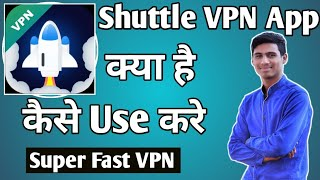 Shuttle VPN App Kaise Use Kare ।। how to use shuttle vpn app ।। Shuttle VPN App screenshot 4