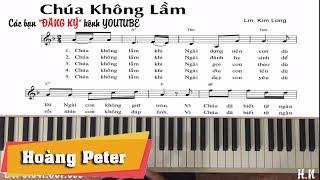 Hướng dẫn đệm Piano Thánh Ca: Chúa Không Lầm - Hoàng Peter