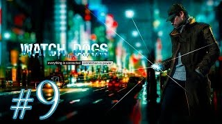 Watch Dogs [Ep.9]