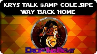 Krys Talk & Cole Sipe  Way Back Home | DROP THE BEAT |