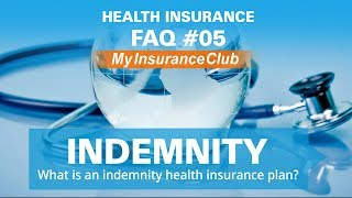 What is an Indemnity Health Insurance Plan? | FAQ #05