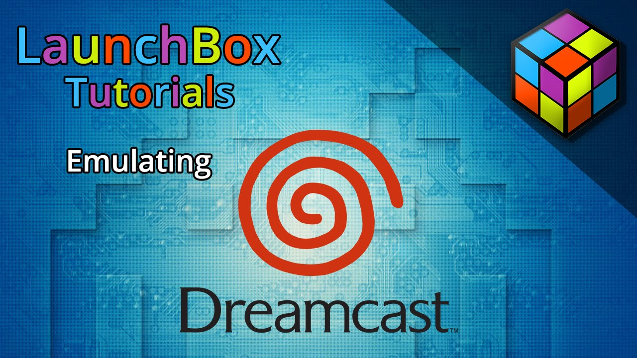 Dreamcast won't play in Launchbox - Troubleshooting